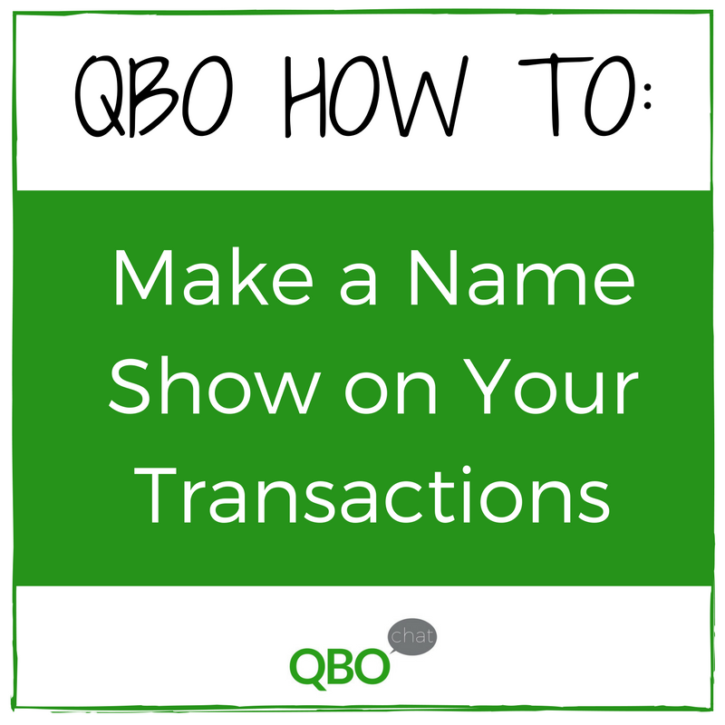 How to Make a Name Show on Your Transactions in QuickBooks Online