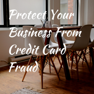 Protect Your Business From Credit Card Fraud
