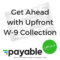 Get Ahead of Tax Season with Upfront W-9 Collection