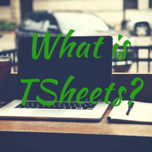 What is TSheets?