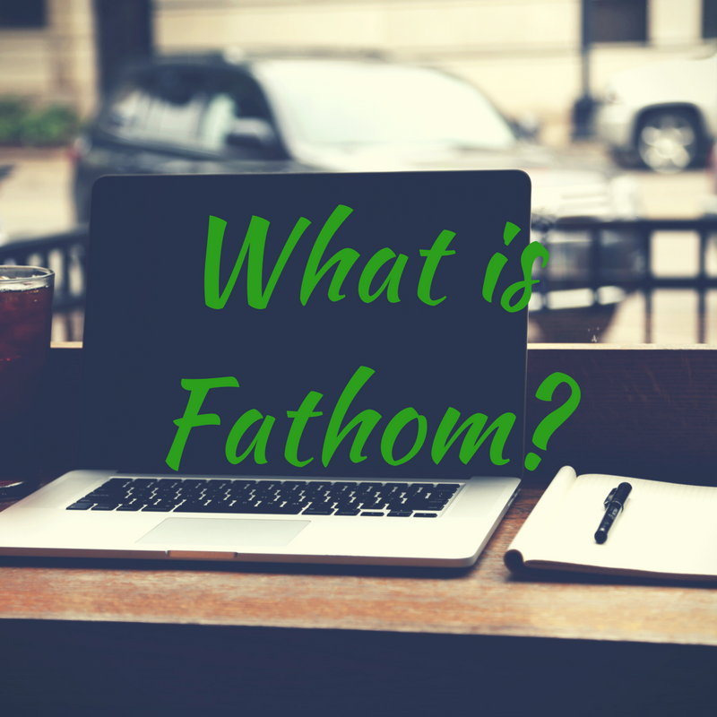 What is Fathom?
