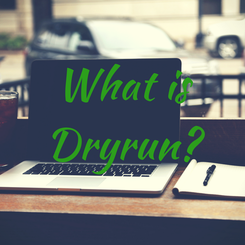 What is Dryrun-
