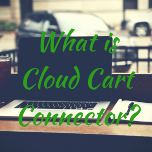What is Cloud Cart Connector_
