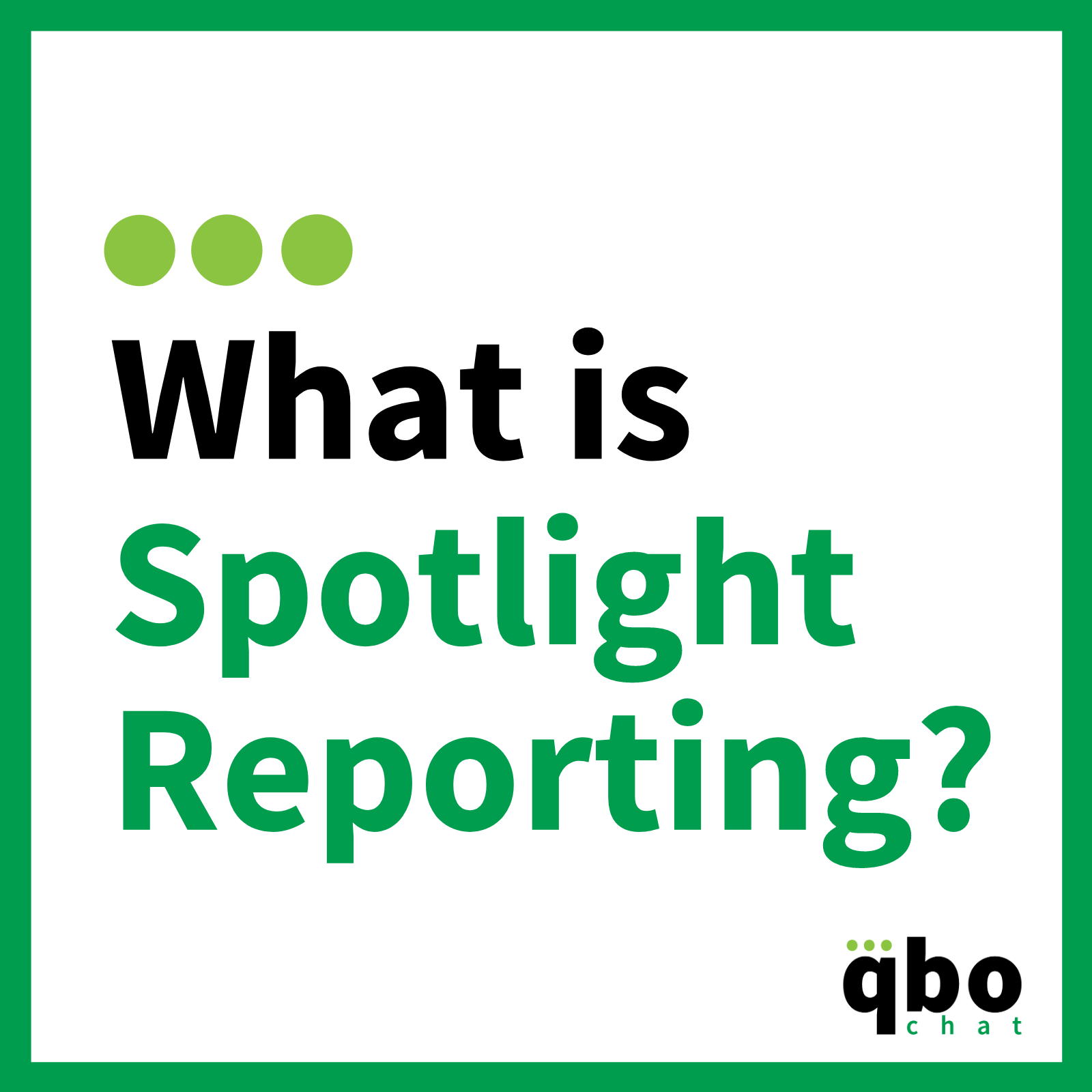 What is Spotlight Reporting_