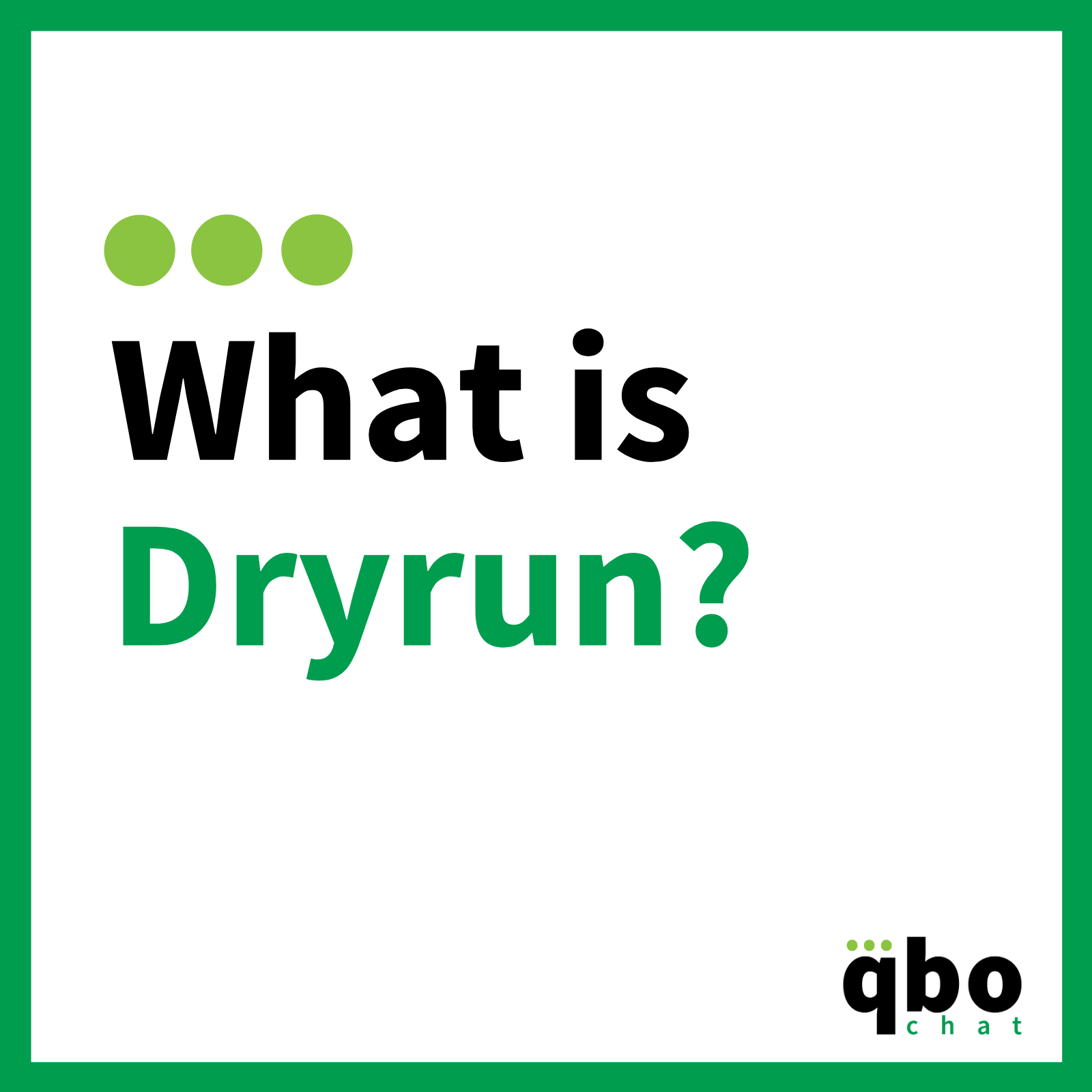 What is Dryrun_
