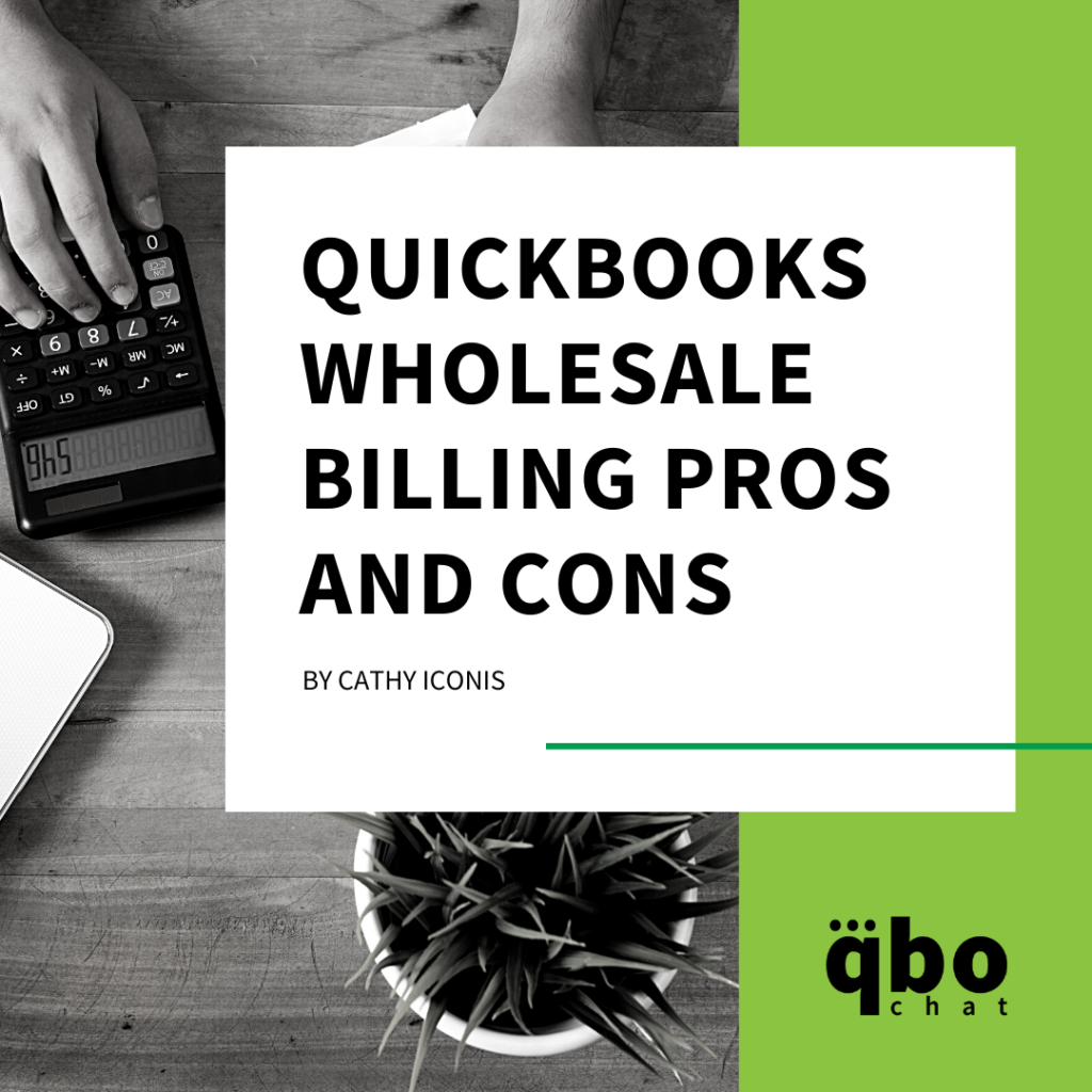 QuickBooks Wholesale Billing Pros and Cons