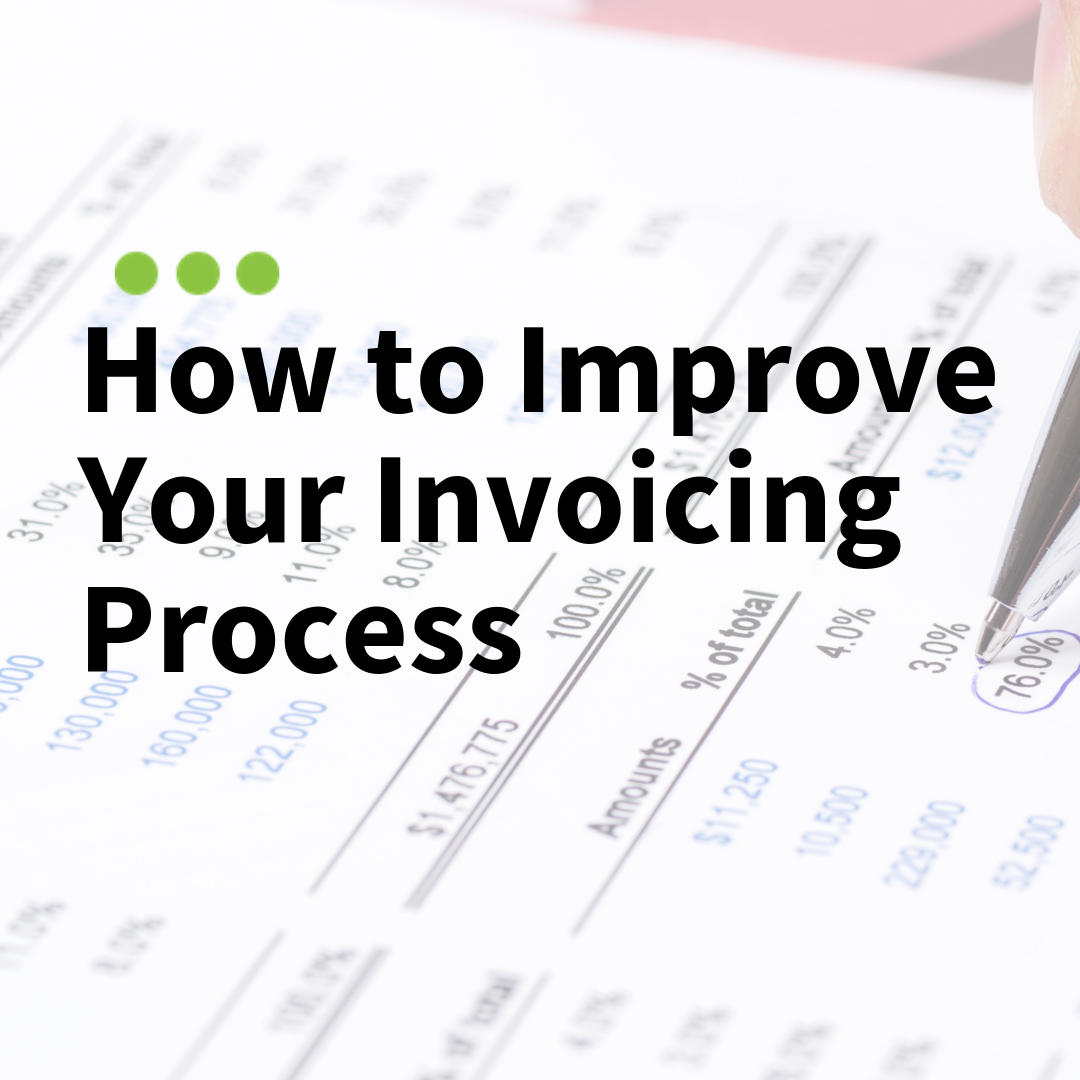 """""""How to Improve Your Invoicing Process"""" Text Overlay on image of financial document"""