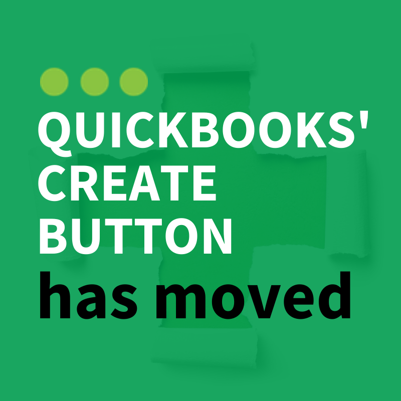 QuickBooks Create Button Moved